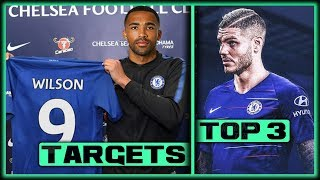 TRANSFER NEWS! (2019) Top 3 Chelsea TRANSFER TARGETS January 2019 ft Icardi & Wilson