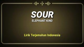 Sour - Elephant Kind ( Lirik Terjemahan Indonesia )