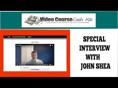 Video Course Cash Kit Review - Interview With John Shea