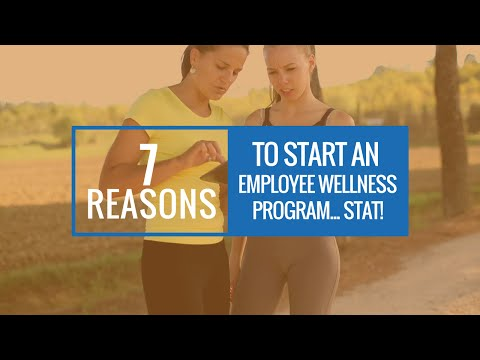 7 Reasons to Start an Employee Wellness Program... Stat!