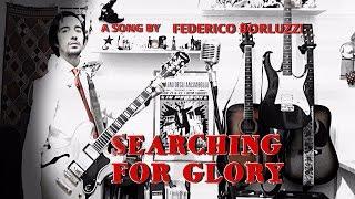 Searching For Glory - Federico Borluzzi (ORIGINAL SONG)