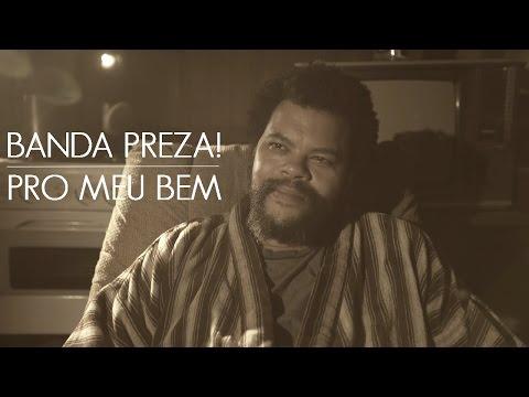 banda PREZA! - Pro Meu Bem (Official) 4K