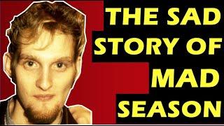Mad Season  The Tragic History of The Band, Above, Losing Layne Staley & John Baker Saunders