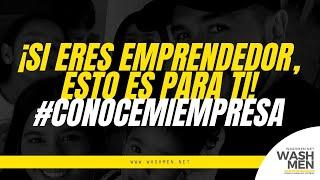 SI ERES EMPRENDEDOR, ESTO ES PARA TÍ, #conocemiempresa by Washmen