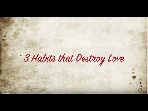 3 Habits that Destroy Love