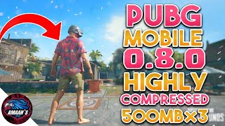 PUBG MOBILE 0.8.0 Highly Compressed in 500MB Parts|| No Fake 100% Working!!
