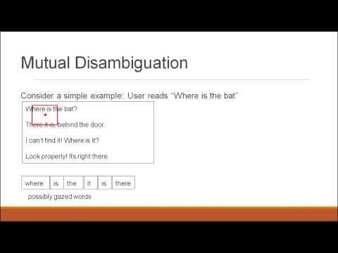 ICMI 2013 presentation: Mutual Disambiguation of Eye Gaze and Speech