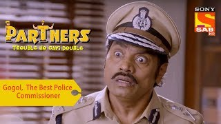 Your Favorite Character | Gogol,  The Best Police Commissioner | Partners Double Ho Gayi Trouble
