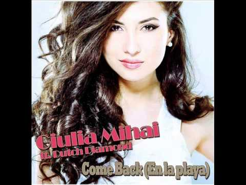 Giulia Mihai Ft.Dutch Diamond - Come Back ( En La Playa )