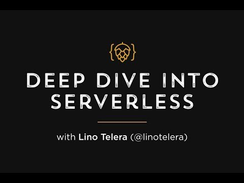 Deep Dive into Serverless