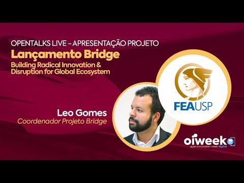 Lançamento BRIDGE   XII Oiweek   Edição Agosto   Leo Gomes, FEAUSP