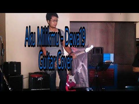 Aku milikmu - Dewa 19 ( guitar cover Full )