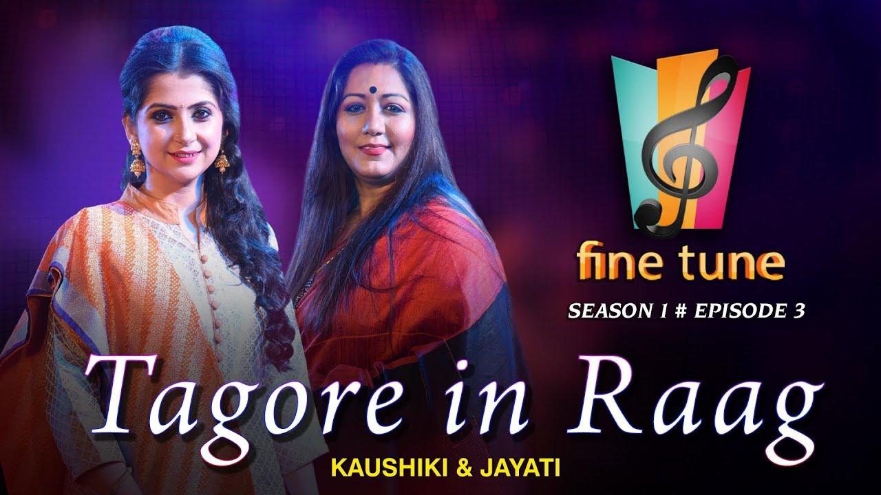 Download Tagore in Raag | Kaushiki & Jayati | Fine Tune Season 1 Episode 3 | Classical & Tagore Fusion