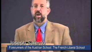 Forerunners of the Austrian School: The French Liberal School | Joseph T. Salerno