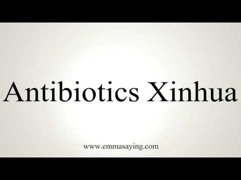 How to Pronounce Antibiotics Xinhua