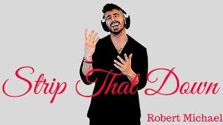 STRIP THAT DOWN (Liam Payne, Quavo) | SHAPE OF YOU (Ed Sheeran) Mashup Cover by Robert Michael