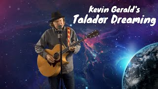 Kevin Gerald's Talador Dreaming (with Lyrics). Music and lyrics by Kevin Gerald.