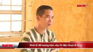 Khởi tố đối tượng trộm cắp 50 điện thoại di động | Truyền Hình - Báo Tuổi Trẻ
