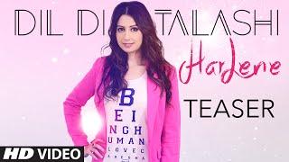 Dil Di Talashi: Harlene | Song Teaser | Releasing 9 June 2015