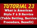 What is American Style Food Service - Feature, Table Setting, Service Procedure (Tutorial 23)