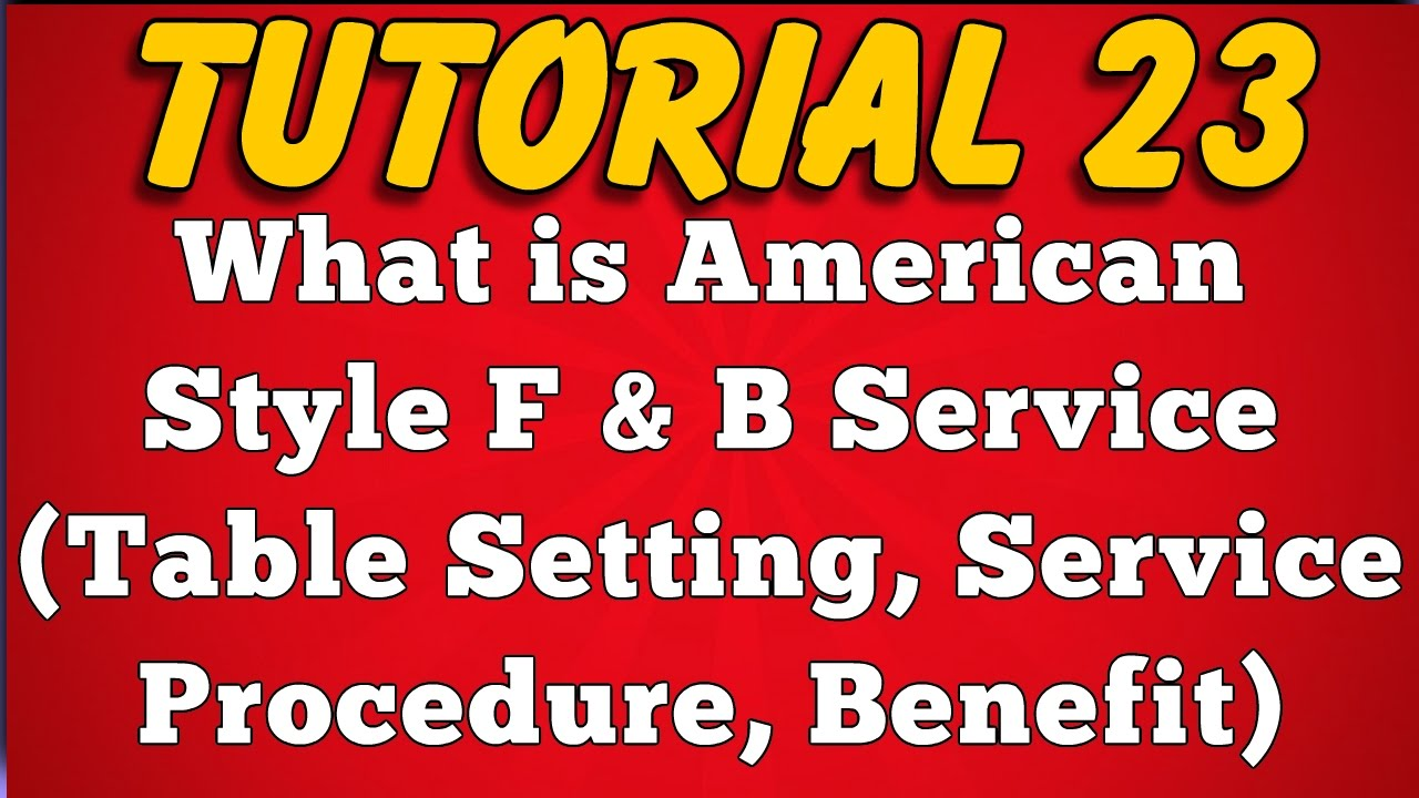 Russian table setting - What Is American Style Food Service Feature Table Setting Service Procedure Tutorial 23