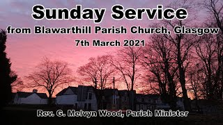 Morning Worship, 7th March, 2021.