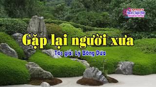 Karaoke vọng cổ GẶP LẠI NGƯỜI XƯA - KÉP [T/g: Bông Dừa]
