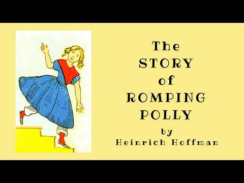 Romping Polly by Heinrich Hoffman - READ ALOUD Scary Kids Rhyme Story Teaching Life Lesson