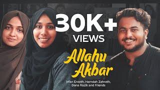 ALLAHU AKBAR | IRFAN EROOTH, HAMDAH ZAHRATH, DANA RAZIK & Friends | Together For The World