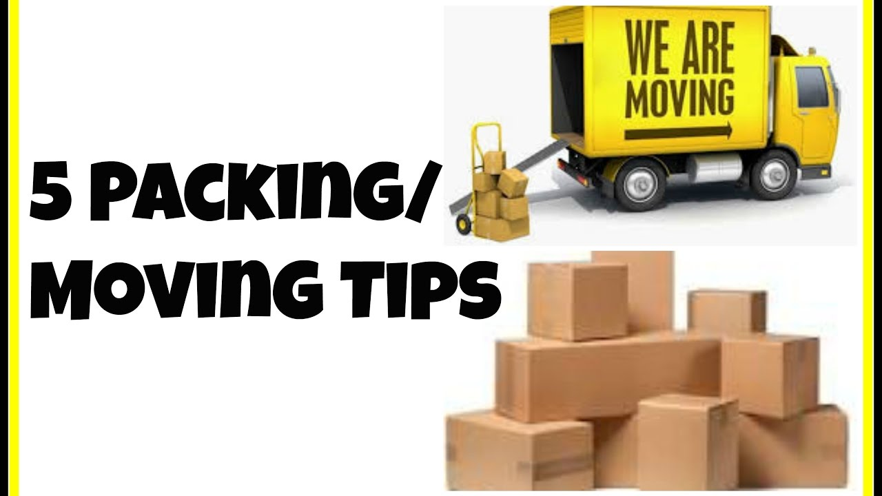 5 packing u0026 moving tips 2017 youtube