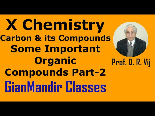 X Chemistry | Carbon and Its Compounds | Some Important Organic Compounds Part-2 by Gaurav Sir