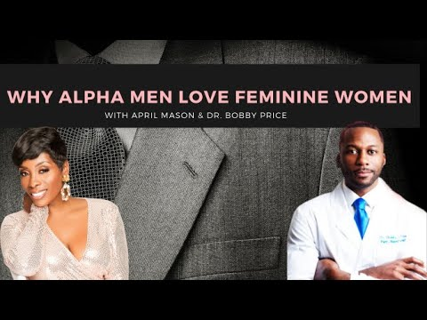 Why Alpha Men Love Feminine Women
