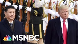 President Donald Trump's 'I Mean It' Moment With China | MSNBC