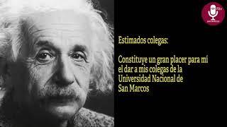 Tema:Albert Einstein reconoció a la UNMSM por haberle otorgado la distinción de Doctor Honoris Causa