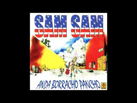 Sam Sam  -  Anda Borracho Pancho  Completo Full Album  + Link De Descarga MEGA