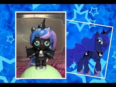 Princess Luna LOL Surprise Custom Doll Tutorial!!!