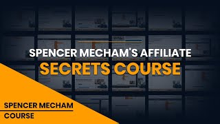Affiliate Secrets 2.0 Interview with Spencer Mecham