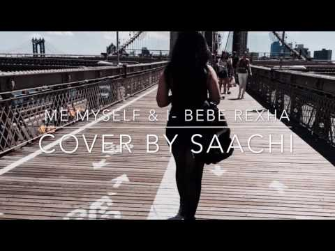 Me Myself & I- Bebe Rexha (Acoustic Cover by Saachi)