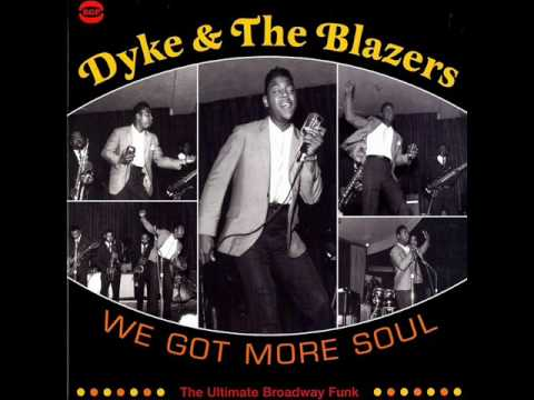 Dyke & The Blazers - We Got More Soul