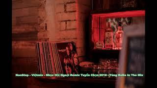 Đẳng Cấp Việtmix - Tuyển Chọn Các Track Nhạc Hải Ngoại Remix  2018