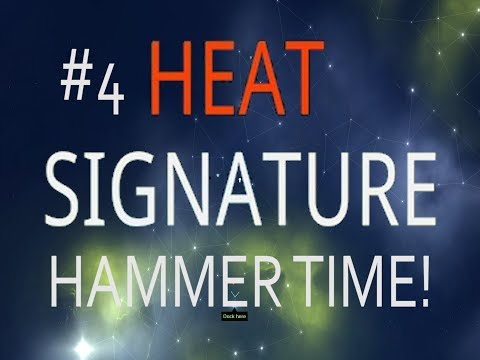 Hammer Time! - Heat Signature Ep 04