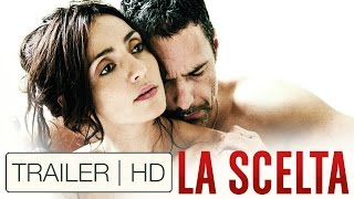 LA SCELTA | Trailer HD - Al cinema!