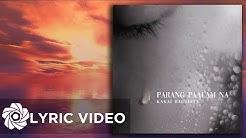 Kakai Bautista - Parang Paalam Na (Lyrics)