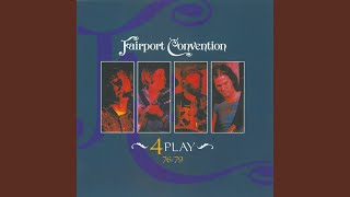 Provided to YouTube by IDOL Matty Groves · Fairport Convention 4 Pl...