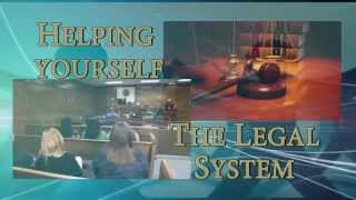 The Legal System: Helping Yourself