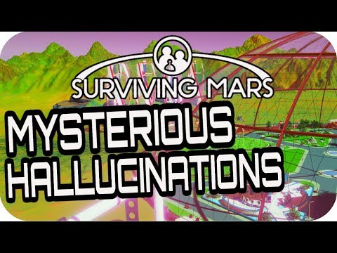 SURVIVING MARS: MYSTERIOUS MIRAGES TURN EVERYTHING GREEN! #15 Lets Play Surviving Mars Gameplay