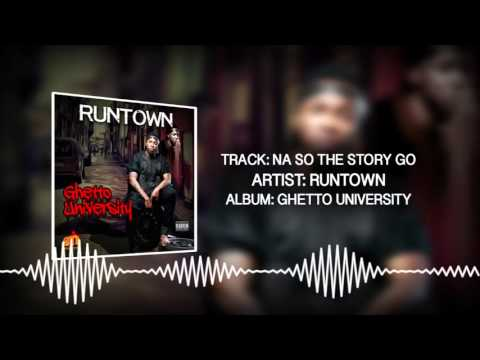 Na So The Story Go (Official Audio) - Runtown | Ghetto University