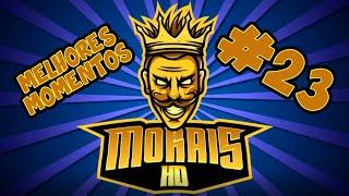 MoraisHD - Melhores momentos #23