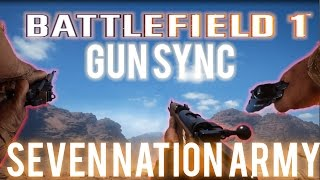 BATTLEFIELD 1 BETA GUN SYNC! The White Stripes - Seven Nation Army [Remix]