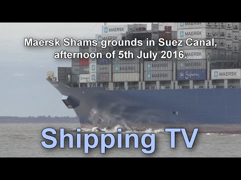 Maersk Shams grounds in Suez Canal, 5th July 2016